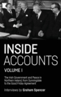 Inside Accounts, Volume I : The Irish Government and Peace in Northern Ireland, from Sunningdale to the Good Friday Agreement - Book