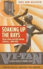 Soaking Up the Rays : Light Therapy and Visual Culture in Britain, <i>c</i>. 1890-1940 - Book