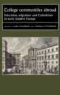 College Communities Abroad : Education, Migration and Catholicism in Early Modern Europe - Book