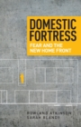 Domestic Fortress : Fear and the New Home Front - Book