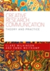 Creative research communication : Theory and practice