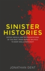Sinister histories : Gothic novels and representations of the past, from Horace Walpole to Mary Wollstonecraft - eBook
