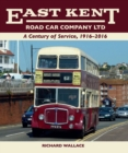 East Kent Road Car Company Ltd : A Century of Service, 1916-2016 - Book