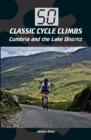 50 Classic Cycle Climbs: Cumbria and the Lake District - Book