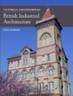 Victorian and Edwardian British Industrial Architecture - Book