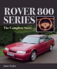 Rover 800 Series : The Complete Story - Book