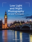 Low Light and Night Photography : Art and Techniques - Book