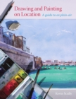Drawing and Painting on Location : A guide to en plein-air - eBook