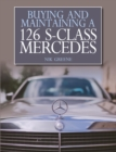 Buying and Maintaining a 126 S-Class Mercedes - Book