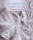 Stumpwork Embroidery : Techniques and projects - Book