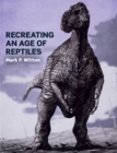 Recreating an Age of Reptiles - Book