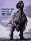 Recreating an Age of Reptiles - eBook