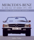 Mercedes-Benz SL and SLC 107-Series 1971-1989 : The Complete Story - Book