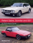 Reliant Sabre, Scimitar and SS1 : An Enthusiast's Guide - Book
