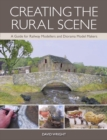 Creating the Rural Scene : A Guide for Railway Modellers and Diorama Model Makers - eBook