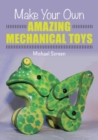 Make Your Own Amazing Mechanical Toys - Book