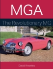 MGA : The Revolutionary MG - Book