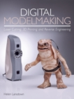 Digital Modelmaking : Laser Cutting, 3D Printing and Reverse Engineering - Book