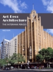 Art Deco Architecture : The Interwar Period - Book