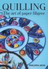 Quilling : The Art of Paper Filigree - Book