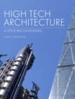 High Tech Architecture : A Style Reconsidered - Book