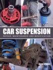 Car Suspension : Repair, Maintenance and Modification - Book