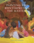 Painting and Reinterpreting the Masters - Book
