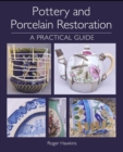Pottery and Porcelain Restoration : A Practical Guide - Book