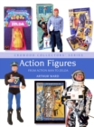 Action Figures : From Action Man to Zelda - eBook