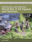 Modelling and Painting WWII US Figures and Vehicles - eBook