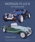 Morgan Plus 8 : Fifty Years an Icon - eBook