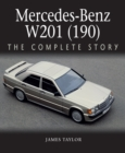 Mercedes-Benz W201 (190) : The Complete Story - Book