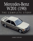 Mercedes-Benz W201 (190) : The Complete Story - eBook