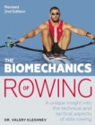 The Biomechanics of Rowing : A unique insight into the technical and tactical aspects of elite rowing - Book