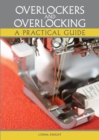 Overlockers and Overlocking : A practical guide - eBook