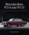 Mercedes-Benz W114 and W115 : The Complete Story - Book