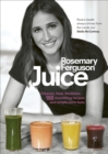 Juice : Cleanse. Heal. Revitalize: 100 nourishing recipes and simple juice fasts - Book