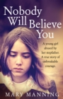 Nobody Will Believe You : A Story of Unbreakable Courage - Book