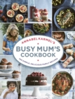 Annabel Karmel's Busy Mum's Cookbook - Book