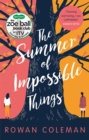 The Summer of Impossible Things : An uplifting, emotional story as seen on ITV in the Zoe Ball Book Club - Book