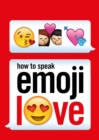 How to Speak Emoji Love - Book
