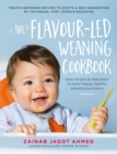 The Flavour-Led Weaning Cookbook : Easy Recipes & Meal Plans to Wean Happy, Healthy, Adventurous Eaters - Book