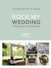 Rock My Wedding : Your Day Your Way - Book