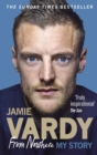 Jamie Vardy: From Nowhere, My Story - Book