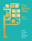 The Spice Tree : Indian Cooking Made Beautifully Simple - Book