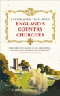 I Never Knew That About England's Country Churches - Book