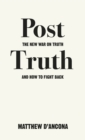 Post-Truth : The New War on Truth and How to Fight Back - Book