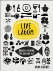 Live Lagom: Balanced Living, The Swedish Way - Book