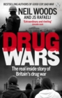 Drug Wars : The terrifying inside story of Britain's drug trade - Book