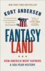 Fantasyland : How America Went Haywire: A 500-Year History - Book